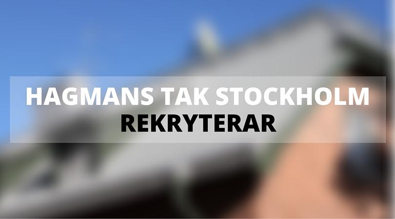 Hagmans Tak Stockholm rekryterar